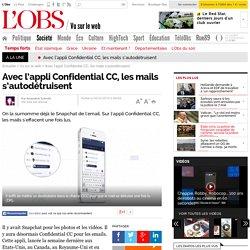 Avec l'appli Confidential CC, les mails s'autodétruisent