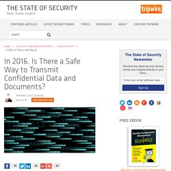 Is There a Safe Way to Transmit Confidential Data and Documents?