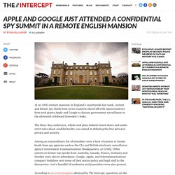 Apple and Google Just Attended a Confidential Spy Summit in a Remote English Mansion