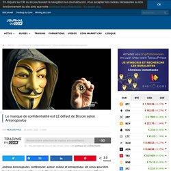 Le manque de confidentialité est LE défaut de Bitcoin selon Antonopoulos - Journal du Coin
