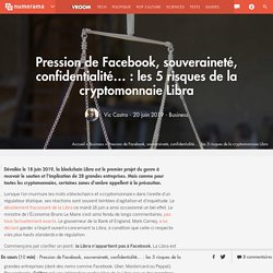 Pression de Facebook, souveraineté, confidentialité... : les 5 risques de la cryptomonnaie Libra - Business
