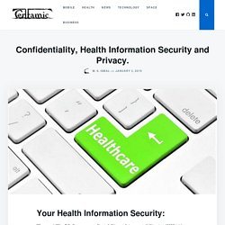 Confidentiality, Health Information Security and Privacy