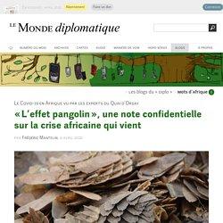 « L'effet pangolin », une note confidentielle sur la crise africaine qui vient, par Frédéric Mantelin (Les blogs du Diplo, 9 avril 2020)
