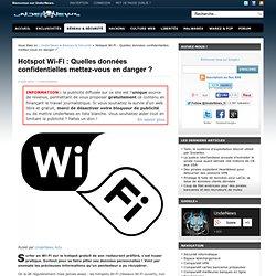 Hotspot Wi-Fi : Quelles données confidentielles mettez-vous en danger ?