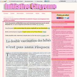 Prevenar 13: documents confidentiels accablants /risques neurologiques de la double vaccination