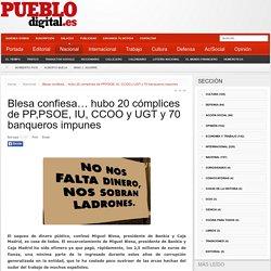 Blesa confiesa… hubo 20 cómplices de PP,PSOE, IU, CCOO y UGT y 70 banqueros impunes