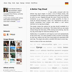 A Better Tag Cloud – tag cloud , improved tag cloud , flexible tag cloud , configurable tag cloud , better tag cloud , WordPress plugin , WordPress – Nicolas Kuttler