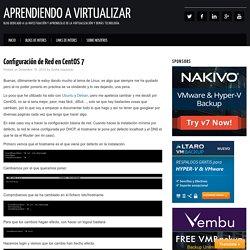 Configuración de Red en CentOS 7 - Aprendiendo a Virtualizar