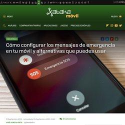 Cómo configurar los mensajes de emergencia en tu móvil y alternativas que puedes usar