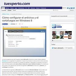 Cómo configurar el antivirus y el cortafuegos en Windows 8