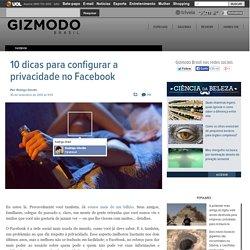 10 dicas para configurar a privacidade no Facebook