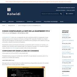 Como configurar la wifi en la Raspberry Pi 3 – kolwidi