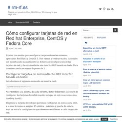Cómo configurar tarjetas de red en Red hat Enterprise, CentOS y Fedora Core