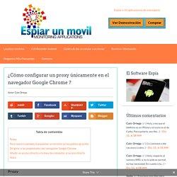 ¿Cómo configurar un proxy únicamente en el navegador Google Chrome ?