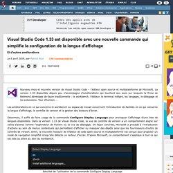 Visual Studio Code 1.33 est disponible avec une nouvelle commande qui simplifie la configuration de la langue d'affichage et d'autres améliorations