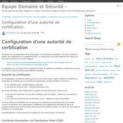 Configuration d'une autorité de certification. - Equipe Domaine et Sécurité - Microsoft CSS&MCS