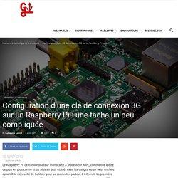 Configuration d'une clé de connexion 3G sur un Raspberry Pi : une tâche un peu compliquée