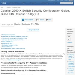 Catalyst 2960-X Switch Security Configuration Guide, Cisco IOS Release 15.0(2)EX - Configuring IPv4 ACLs [Cisco Catalyst 2960-X Series Switches]