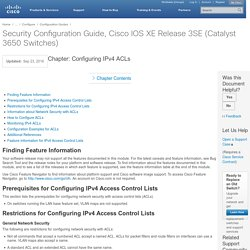 Security Configuration Guide, Cisco IOS XE Release 3SE (Catalyst 3650 Switches) - Configuring IPv4 ACLs [Cisco Catalyst 3650 Series Switches]