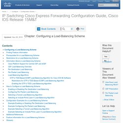 IP Switching Cisco Express Forwarding Configuration Guide, Cisco IOS Release 15M&T - Configuring a Load-Balancing Scheme [Cisco IOS 15.4M&T]