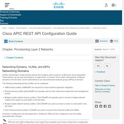 APIC REST API Configuration Guide - Provisioning Layer 2 Networks [Cisco Application Policy Infrastructure Controller (APIC)]