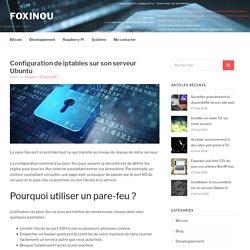 Configuration de iptables sur son serveur Ubuntu