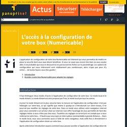 L'accès à la configuration de votre box (Numericable)