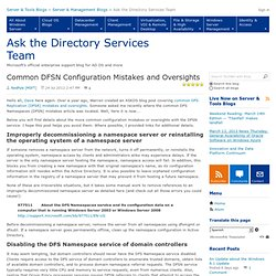 Common DFSN Configuration Mistakes and Oversights - Ask the Directory Services Team