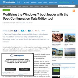 Modifying the Windows 7 boot loader with the Boot Configuration Data Editor tool