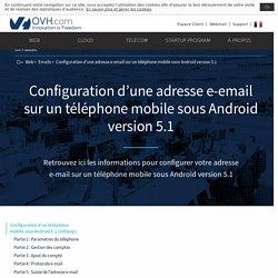 Configuration d'une adresse e-email sur un téléphone mobile sous Android version 5.1 - OVH Docs