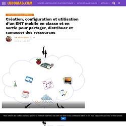 Création, configuration et utilisation d'un ENT mobile en classe et en sortie pour partager, distribuer et ramasser des ressources