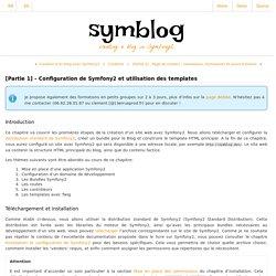 [Partie 1] - Configuration de Symfony2 et utilisation des templates — symblog - A Symfony2 Tutorial