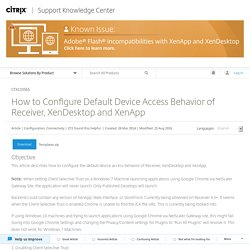 How to Configure Default Device Access Behavior of Receiver, XenDesktop and XenApp