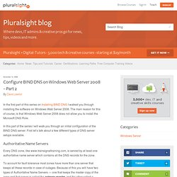 Configure BIND DNS on Windows Web Server 2008 – Part 2