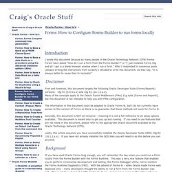 Forms: How to Configure Forms Builder to run forms locally - Craig's Oracle Stuff