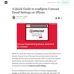 A Quick Guide to configure Comcast Email Settings on iPhone