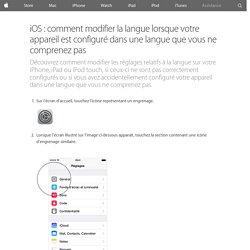 iOS: comment modifier la langue lorsque votre appareil est configuré dans une langue que vous ne comprenez pas - Assistance Apple