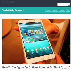 How To Configure An Outlook Account On Nook Tablet? – Tablet Help Support