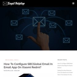 How To Configure SBCGlobal Email In Email App On Xiaomi Redmi?