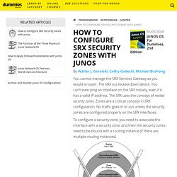 How to Configure SRX Security Zones with Junos - dummies
