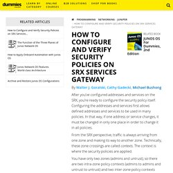 How to Configure and Verify Security Policies on SRX Services Gateway - dummies