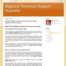 Configure IMAP and POP Servers with Our Telstra Bigpond Webmail Experts