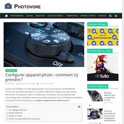 Configurer appareil photo : comment s'y prendre? - Photovore