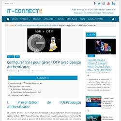 Configurer SSH pour gérer l'OTP avec Google Authenticator