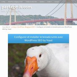 Configurer et installer le breadcrumb avec WordPress SEO by Yoast