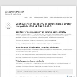 Configurer son raspberry pi comme borne airplay compatible iOS9 et OSX 10.10.5 « Alexandre Poisson