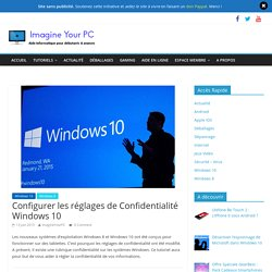 Configurer les réglages de Confidentialité Windows 10
