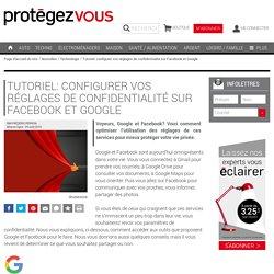 Tutoriel: configurer vos réglages de confidentialité sur Facebook et Google