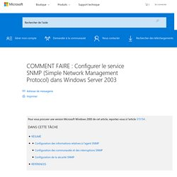 COMMENT FAIRE : Configurer le service SNMP (Simple Network Management Protocol) dans Windows Server 2003