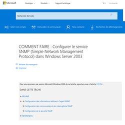 COMMENT FAIRE : Configurer le service SNMP (Simple Network Management Protocol) dans Windows Server2003